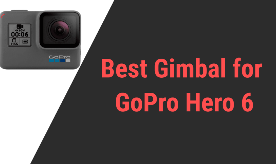 Best Gimbal Stabilizer for GoPro Hero 6 » Reviews