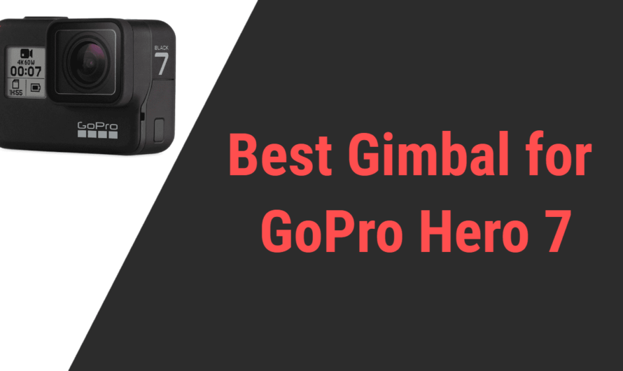 Best Gimbal for GoPro Hero 7 in 2020 » Reviews