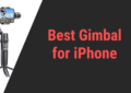 Best Gimbal for iPhone Reviews